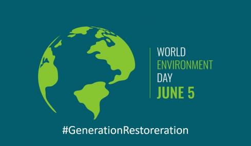5 June 2021 World Environment Day - #GenerationRestoreration